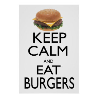 Keep Calm and Eat Burgers Poster
