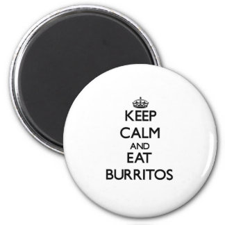 Keep calm and eat Burritos Magnet