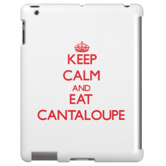 Keep calm and eat Cantaloupe