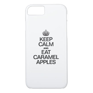 KEEP CALM AND EAT CARAMEL APPLES iPhone 7 CASE