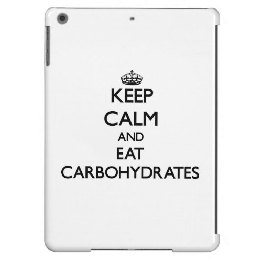 Keep calm and eat Carbohydrates iPad Air Case