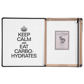 KEEP CALM AND EAT CARBOHYDRATES iPad COVERS