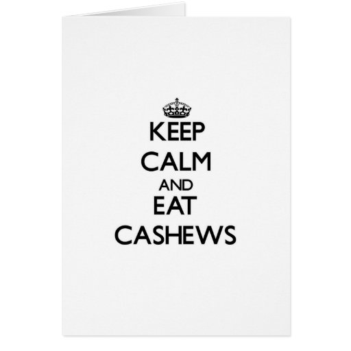 Keep calm and eat Cashews Cards