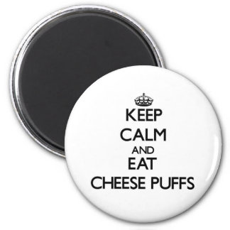 Keep calm and eat Cheese Puffs Magnet
