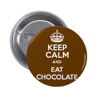 Keep Calm and Eat Chocolate 2 Inch Round Button