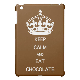 KEEP CALM and EAT CHOCOLATE iPad Mini Case