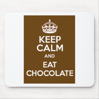Keep Calm and Eat Chocolate Mouse Pad