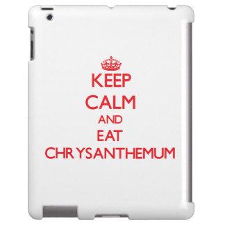 Keep calm and eat Chrysanthemum