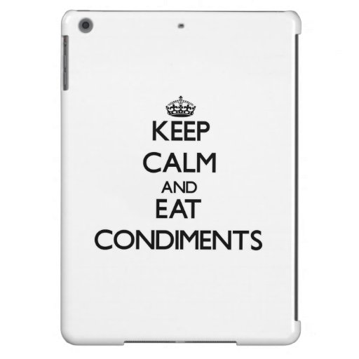 Keep calm and eat Condiments iPad Air Cover