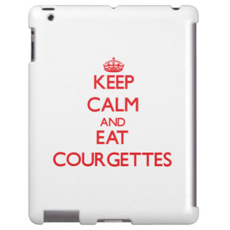 Keep calm and eat Courgettes