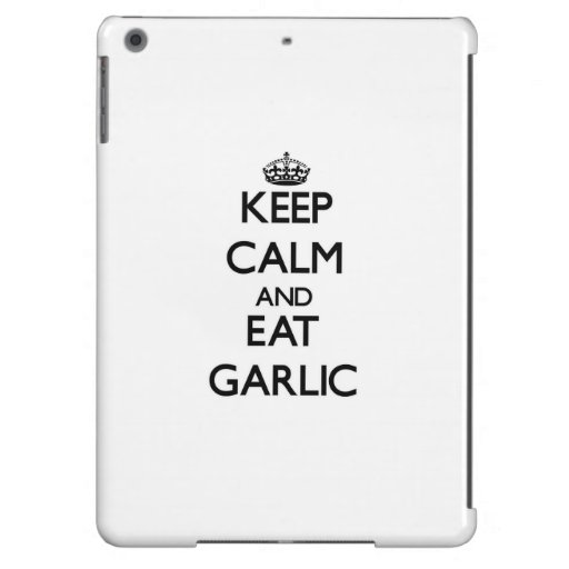 Keep calm and eat Garlic Cover For iPad Air