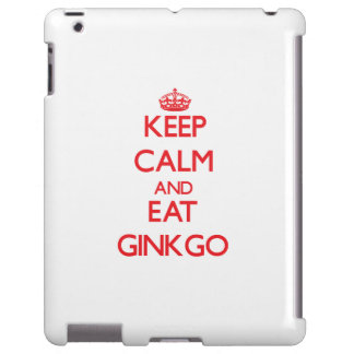 Keep calm and eat Ginkgo