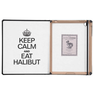 KEEP CALM AND EAT HALIBUT COVERS FOR iPad