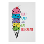 Keep Calm and Eat Ice Cream 1 Poster