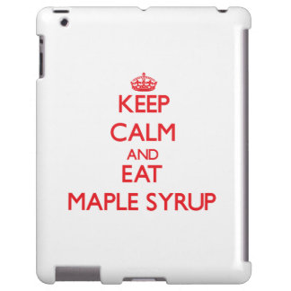 Keep calm and eat Maple Syrup