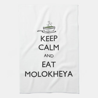 Keep Calm and Eat Molokheya Kitchen Towel