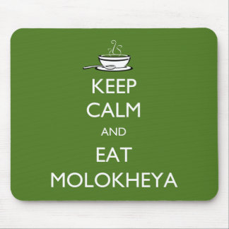 Keep Calm and Eat Molokheya Mouse Pad
