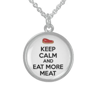 Keep Calm And Eat More Meat Sterling Silver Necklace