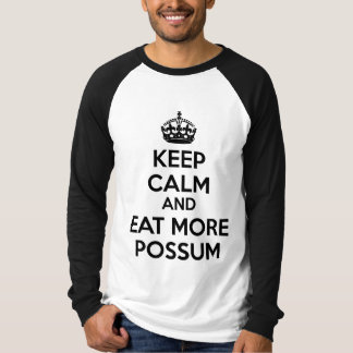 Keep Calm And Eat More Possum T-Shirt