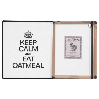 KEEP CALM AND EAT OATMEAL CASES FOR iPad