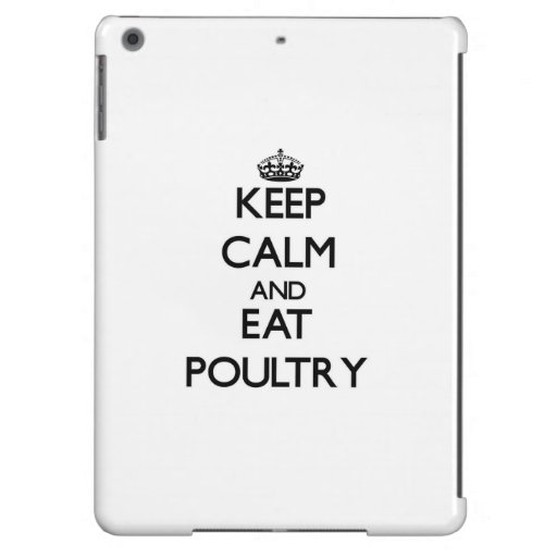 Keep calm and eat Poultry iPad Air Covers