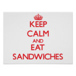 Keep calm and eat Sandwiches Poster