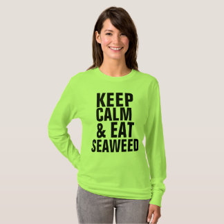 KEEP CALM AND EAT SEAWEED t-shirts