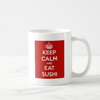 Keep Calm and Eat Sushi Coffee Mug