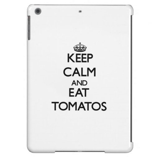 Keep calm and eat Tomatos iPad Air Covers