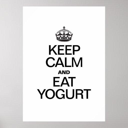 KEEP CALM AND EAT YOGURT POSTERS