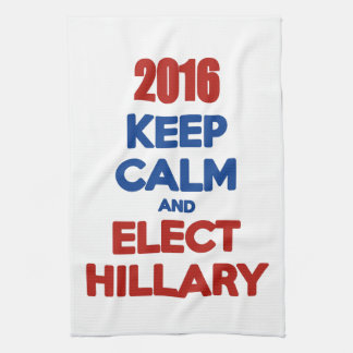 Keep Calm And Elect Hillary 2016 Kitchen Towel