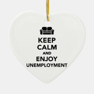 Keep calm and enjoy Unemployment Ceramic Ornament