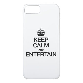 KEEP CALM AND ENTERTAIN iPhone 7 CASE