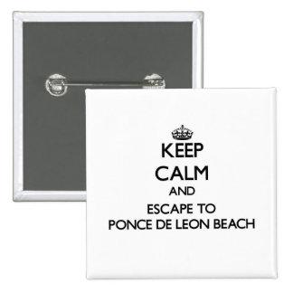 Keep calm and escape to Ponce De Leon Beach Florid Buttons