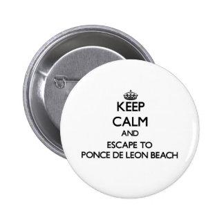 Keep calm and escape to Ponce De Leon Beach Florid Pin