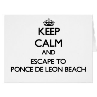 Keep calm and escape to Ponce De Leon Beach Florid Cards
