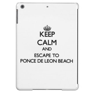 Keep calm and escape to Ponce De Leon Beach Florid Cover For iPad Air