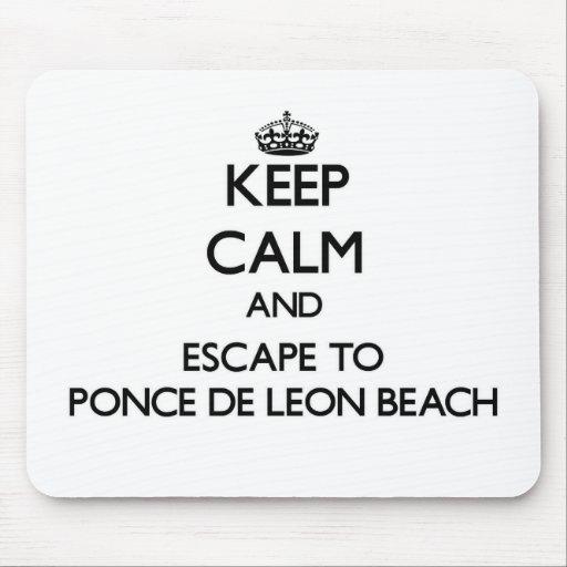 Keep calm and escape to Ponce De Leon Beach Florid Mousepad
