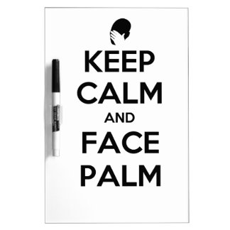 Keep Calm and Face Palm Dry Erase Whiteboard