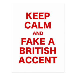 Keep Calm and Fake a British Accent Postcard