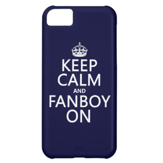 Keep Calm and Fanboy On (in any color) Cover For iPhone 5C