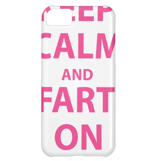 Keep Calm and Fart On! iPhone 5C Cover
