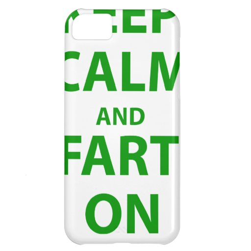 Keep Calm and Fart On! Case For iPhone 5C