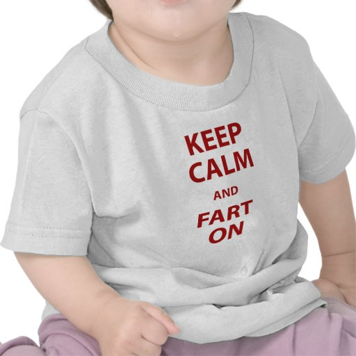 Keep Calm and Fart On T-shirts