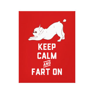 Keep Calm and Fart On with the cute French Bulldog Canvas Print