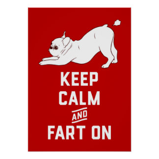 Keep Calm and Fart On with the cute French Bulldog Poster