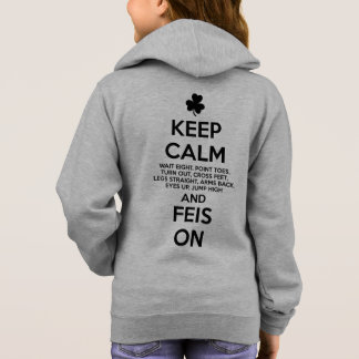 KEEP CALM and FEIS ON - Irish Dance Hoodie