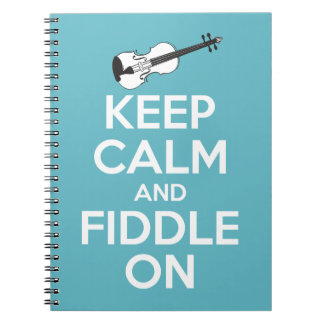 Keep Calm and Fiddle On Blue Notebook