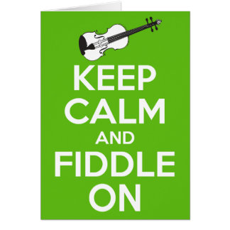 Keep Calm and Fiddle on (Green) Card