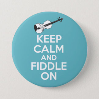 Keep Calm and Fiddle On Violin on Blue 3 Inch Round Button